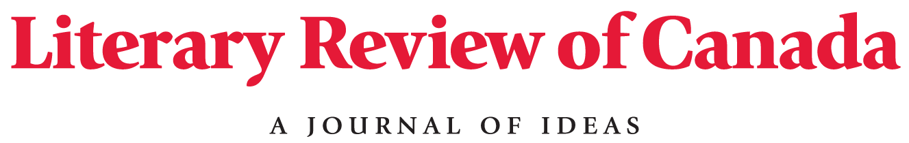 Literary Review Canada – A Journal of Ideas